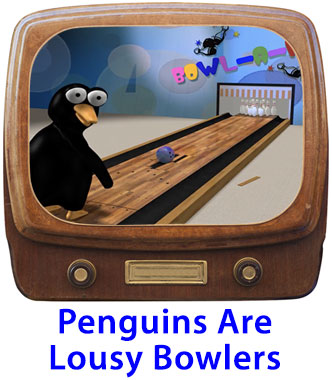 Penguins Are Lousy Bowlers